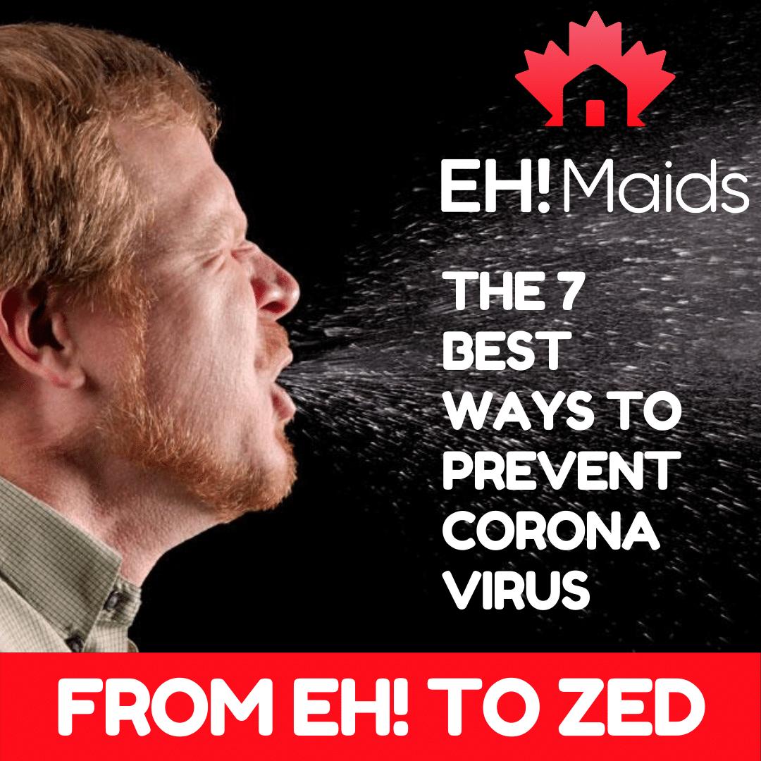 The 7 best ways to prevent Corona Virus