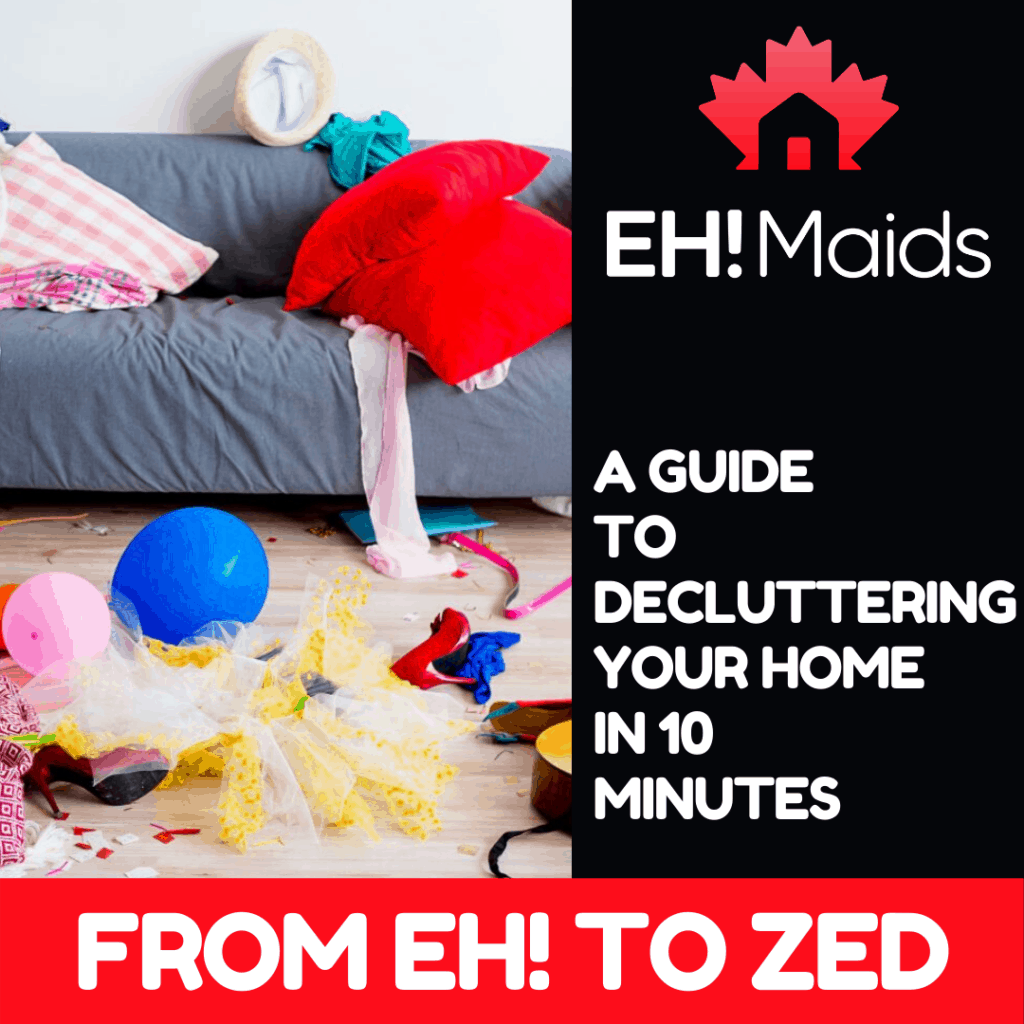 From Eh! To Zed A Guide To Decluttering Your Home In 10 Minutes